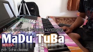 Madu Tuba-Tanpa Kendang | Style Manual YAMAHA Psr-s970