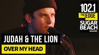 Judah & The Lion   Over My Head (Live At The Edge)