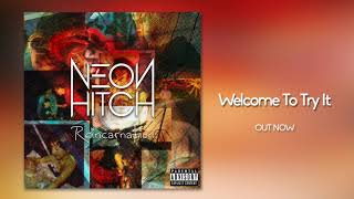 Neon Hitch - Welcome To Try It [Official Audio]