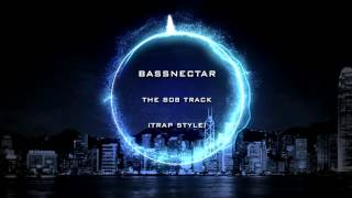 Bassnectar - The 808 Track (Trap Style)