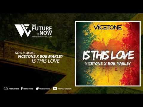 Vicetone X Bob Marley - Is This Love [FREE DOWNLOAD]