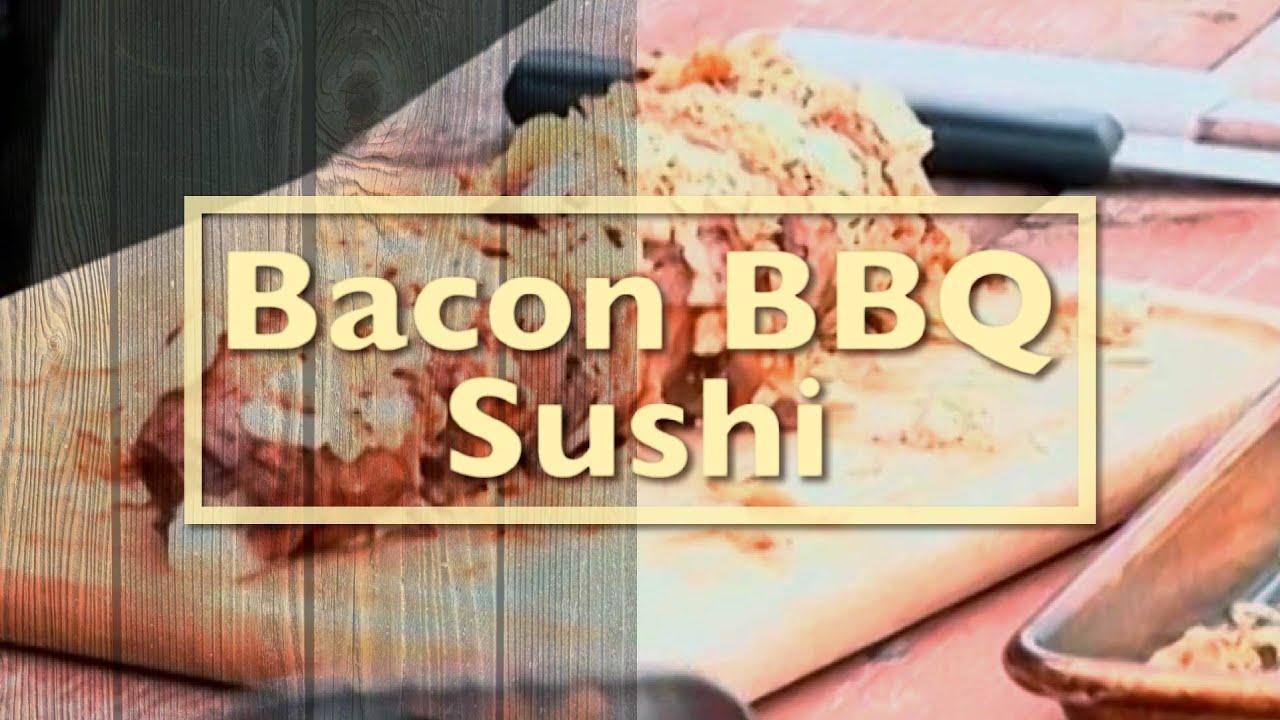 Bacon BBQ Sushi
