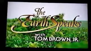 The Earth Speaks - Tom Brown, Jr ,  Part 1