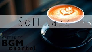 Soft Jazz Mix - Saxophone & Piano Jazz - Relaxing Cafe Music For Work & Study