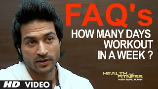 FAQ 3 - How many days we should workout in a week?   Health and Fitness   Guru Mann