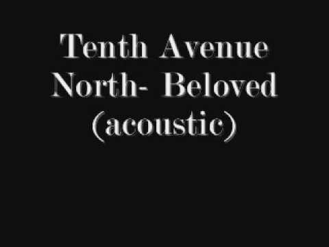 Tenth Avenue North Beloved Lyrics
