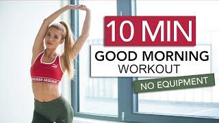 10 MIN GOOD MORNING WORKOUT - Stretch & Train // No Equipment | Pamela Reif