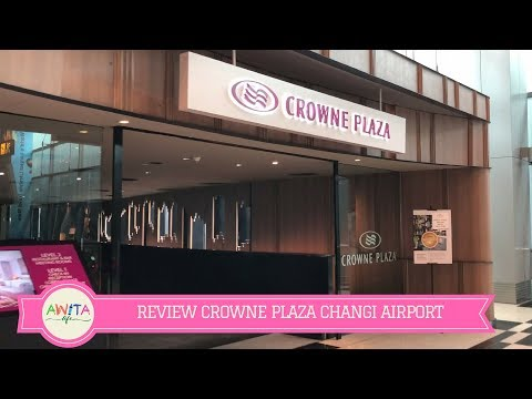 REVIEW CROWNE PLAZA HOTEL CHANGI AIRPORT SINGAPORE