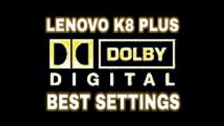 Lenovo k8 plus Enhance your Dolby Experience ,,, Hidden Settings