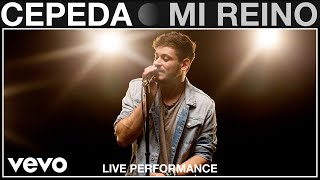 Cepeda - Mi Reino - Live Performance | Vevo
