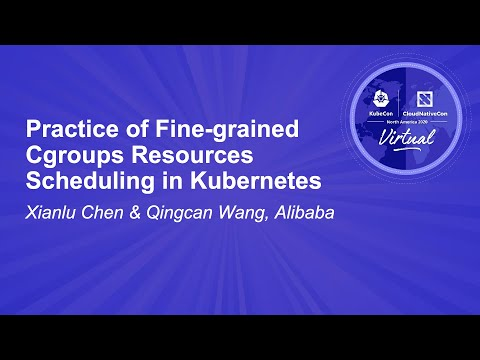 Image thumbnail for talk Practice of Fine-grained Cgroups Resources Scheduling in Kubernetes