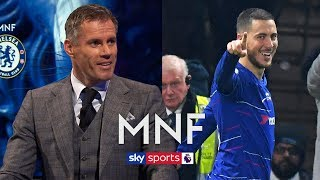 Is Eden Hazard 'too good' for Chelsea? | Jamie Carragher & Gary Neville | Monday Night Football