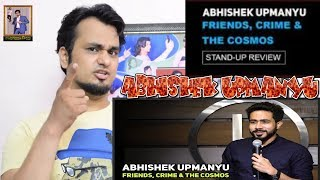 ABHISHEK UPMANYU || Friends, Crime, & The Cosmos || Stand Up Comedy || Indian Reaction