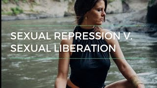 What Is SEXUAL LIBERATION? How Does Embracing Your Sexuality Enhance Every Area Of Your Life?