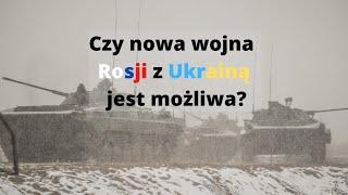 Czy Rosja zaatakuje Ukrainę? Mówię wprost, nie wiem, co się wydarzy