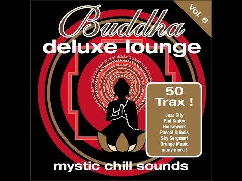 Various Artists - Buddha Deluxe Lounge Vol. 6 - Mystic Chill Sounds (Manifold Records) [Full Album] - Finetunes Chillout Lounge
