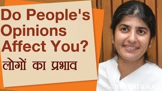 Do People's Opinions Affect You ?