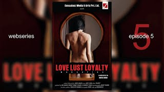 Love Loyalty | LLL | Web Series | Episode-5