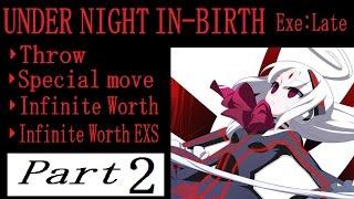 アンダーナイト インヴァース 投げ&必殺技&超必殺技集 [Under Night In-Birth Exe:Late Throw,special Moves,super Moves] Part2