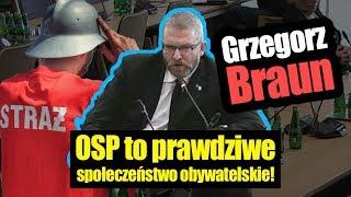 Grzegorz Braun – OSP to prawdziwe społeczeństwo obywatelskie