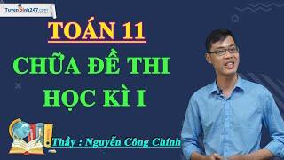 Chữa đề thi HKI - Toán 11- Đề số 1 - Thầy Nguyễn Công Chính