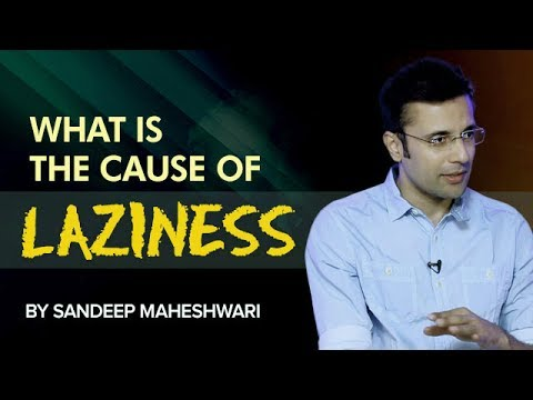 What is the cause of Laziness? By Sandeep Maheshwari I Hindi