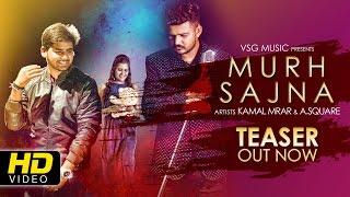 Murh Sajna Teaser 4K HD  Kamal Mrar  ASquare  VSG Music  New Punjabi Songs 2017