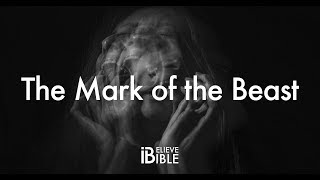 What is The Mark of the Beast? | Revelation 13 [iBelieveBible]