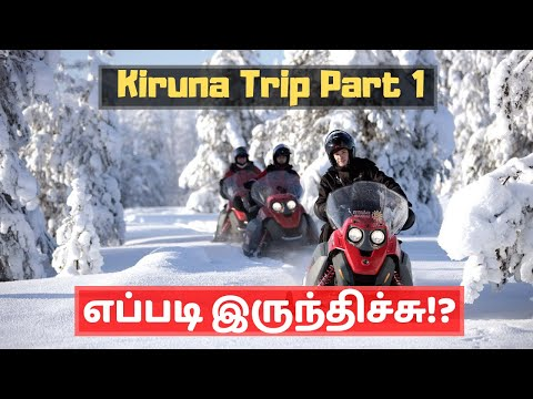 Experience and Expenses for our Kiruna trip – Part 1 – Vlog