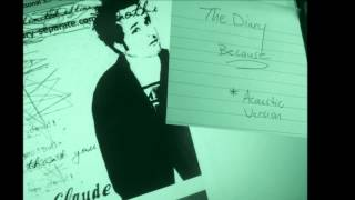 The Diary - Claude S.   BECAUSE   Acoustic Version