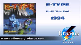 E-Type - Until The End