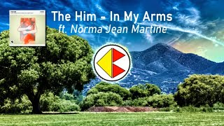 The Him   In My Arms (Feat. Norma Jean Martine)