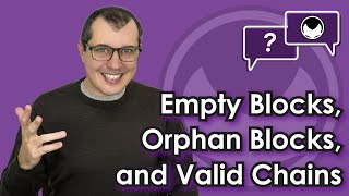 Bitcoin Q&A: Empty blocks, orphan blocks, and valid chains