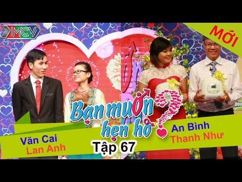 BẠN MUỐN HẸN HÒ #67 UNCUT | Văn Cai - Lan Anh | An Bình - Thanh Như | 150215 💖