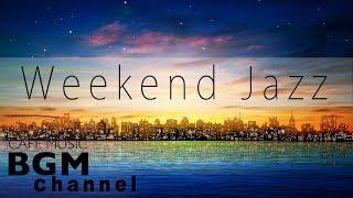 Weekend Jazz - Relaxing Jazz Hiphop & Saxophone Jazz - Have a nice weekend