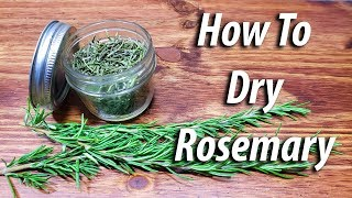How To Dry Rosemary (2019) Four Different Ways!