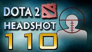 Dota 2 Headshot - Ep. 110