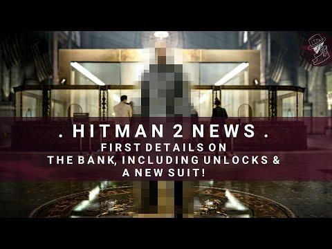 HITMAN 2 News | The Bank Details, New Suit, Unlockables & More (Contains Spoilers)
