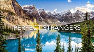 Perfect Strangers - Anne Murray and Doug Mallory with Lyrics