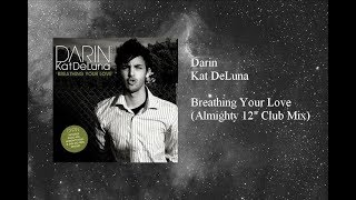 """Darin - Breathing Your Love (Almighty 12"""" Club Mix) featuring Kat DeLuna"""