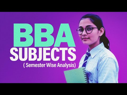 BBA subjects | BBA subjects in India | Bachelors of Business Administration | BBA Course Subjects