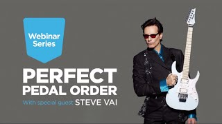 Perfect Guitar Pedal Order With Steve Vai