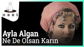 Ayla Algan / Ne de Olsa Karın