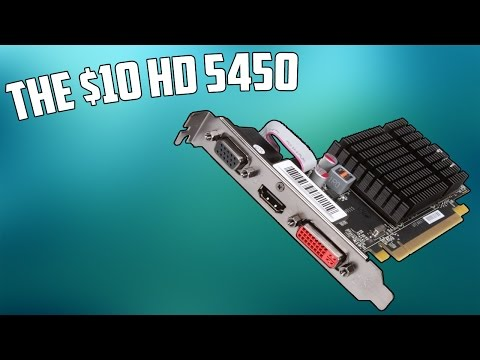 A $10 Radeon HD 5450 Vs Gaming
