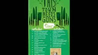 And ill tell you for why - THIS TOWN NEEDS GUNS