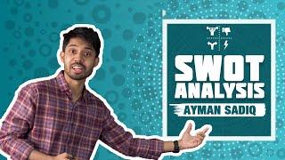 6. SWOT Analysis - by Ayman Sadiq [Skill Development]