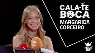 Cala-te boca com Margarida Corceiro -