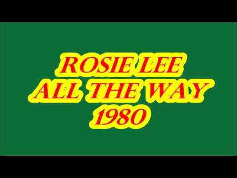 Rosie Lee - All The Way (1980)