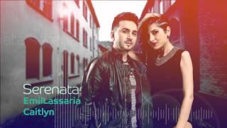Emil Lassaria & Caitlyn - Serenata