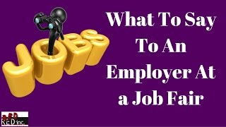 What To Say To An Employer At A Job Fair Or Career Fair